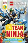 DK Readers L4: LEGO NINJAGO: Team Ninja: Discover the Ninja's Battle Secrets! (DK Readers Level 4) Cover Image