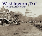 Washington, D.C. Then and Now Cover Image
