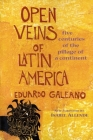 Open Veins of Latin America: Five Centuries of the Pillage of a Continent Cover Image