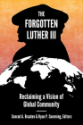 The Forgotten Luther III: Reclaiming a Vision of Global Community Cover Image