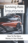 Surviving Auto Insurance: How To Put More Money In Your Pocket: Total Loss Handbook Cover Image