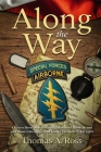 Along the Way: A Green Beret shares stirring stories of those he met and those who supported him in Vietnam - Tet 1968 Cover Image