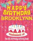 Happy Birthday Brooklynn - The Big Birthday Activity Book: (Personalized Children's Activity Book) Cover Image