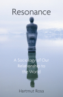 Resonance: A Sociology of Our Relationship to the World Cover Image