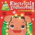 Baby Loves Electrical Engineering on Christmas! (Baby Loves Science) Cover Image