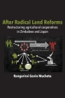 After Radical Land Reform: Restructuring agricultural cooperatives in Zimbabwe and Japan Cover Image
