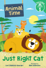 Just Right Cat (Animal Time: Time to Read, Level 1) Cover Image