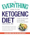 The Everything Guide To The Ketogenic Diet: A Step-by-Step Guide to the Ultimate Fat-Burning Diet Plan! Cover Image