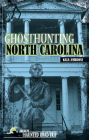 Ghosthunting North Carolina (America's Haunted Road Trip) Cover Image