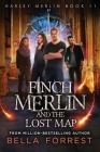 Harley Merlin 11: Finch Merlin and the Lost Map Cover Image
