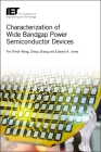 Characterization of Wide Bandgap Power Semiconductor Devices (Energy Engineering) Cover Image