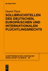 Sollbruchstellen Des Deutschen, Europäischen Und Internationalen Flüchtlingsrechts (Schriftenreihe der Juristischen Gesellschaft Zu Berlin #197) Cover Image
