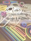 Loom Knitting Guide & Patterns: Perfect for Beginner to Advanced Loom Knitters Cover Image