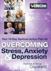 Overcoming Stress, Anxiety & Depression: Your 10-Day Spiritual Action Plan Cover Image