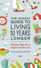 The Nordic Guide to Living 10 Years Longer: 10 Easy Tips for a Happier, Healthier Life Cover Image