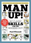 Man Up!: 367 Classic Skills for the Modern Guy Cover Image