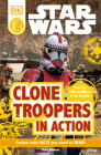 DK Readers L2: Star Wars: Clone Troopers in Action: Meet the Elite Soldiers of the Republic (DK Readers Level 2) Cover Image