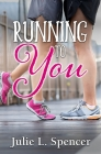 Running to You: (All's Fair in Love and Sports) Cover Image