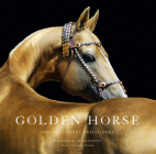 Golden Horse: The Legendary Akhal-Teke Cover Image