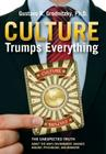 Culture Trumps Everything: The Unexpected Truth about the Ways Environment Changes Biology, Psychology, and Behavior Cover Image