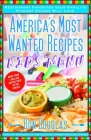 America's Most Wanted Recipes Kids' Menu: Restaurant Favorites Your Family's Pickiest Eaters Will Love (America's Most Wanted Recipes Series) Cover Image