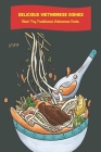 Delicious Vietnamese Dishes: Must-Try Traditional Vietnamese Foods: Vietnamese Cuisine Cover Image
