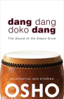 Dang Dang Doko Dang: The Sound of the Empty Drum (Osho Classics) Cover Image