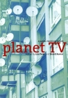 Planet TV: A Global Television Reader Cover Image