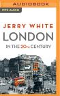 London in the Twentieth Century Cover Image
