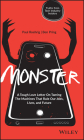 Monster: A Tough Love Letter on Taming the Machines That Rule Our Jobs, Lives, and Future Cover Image