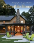 The Accessible Home: Designing for All Ages and Abilities Cover Image