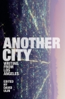 Another City: Writing from Los Angeles Cover Image