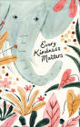 Every Kindness Matters: Write Now Journal Cover Image