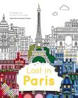Lost in Paris: Color Your Way Around the City Cover Image
