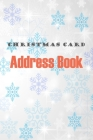 Christmas Card Address Book: Tracker For Holiday Cards You Send and Receive: Book List for Six Year (Send & Receive) Cover Image