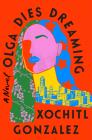 Olga Dies Dreaming Cover Image