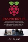 Raspberry Pi: Consejos y trucos completos para la configuración de Raspberry Pi y el desarrollo de proyectos (Libro En Español/Raspb Cover Image