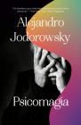 Psicomagia: El poder transformativo de la psicoterapia shamanica Cover Image