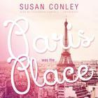 Paris Was the Place Cover Image
