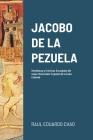 Jacobo de la Pezuela: Semblanza y Crónicas Escogidas del mejor Historiador Español de la Cuba Colonial Cover Image