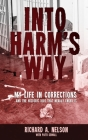 Into Harm's Way: My life in Corrections - and the historic riot that nearly ended it Cover Image