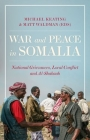War and Peace in Somalia: National Grievances, Local Conflict and Al-Shabaab Cover Image