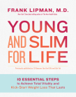 Young and Slim for Life: 10 Essential Steps to Achieve Total Vitality and Kick-Start Weight Loss That Lasts Cover Image