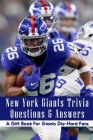 New York Giants Trivia Questions & Answers: A Gift Book For Giants Die-Hard Fans: New York Giants Questions Cover Image