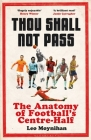 Thou Shall Not Pass: The Anatomy of Football's Centre-Half Cover Image