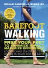 Barefoot Walking: Free Your Feet to Minimize Impact, Maximize Efficiency, and Discover the Pleasure of Getting in Touch with the Earth Cover Image