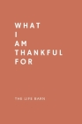 Daily Gratitude Journal: What I Am Thankful For: 52 Weeks Gratitude Journal For Success, Mindfulness, Happiness And Positivity In Your Life - r Cover Image