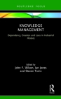 Knowledge Management: Dependency, Creation and Loss in Industrial History Cover Image