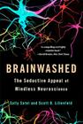 Brainwashed: The Seductive Appeal of Mindless Neuroscience Cover Image