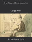 The Works of Max Beerbohm: Large Print Cover Image